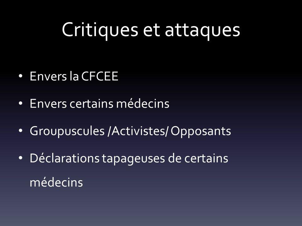 Critiques et attaques Envers la CFCEE Envers certains médecins