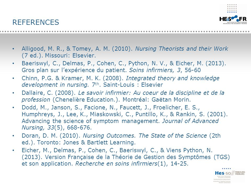 references Alligood, M. R., & Tomey, A. M. (2010). Nursing Theorists and their Work (7 ed.). Missouri: Elsevier.