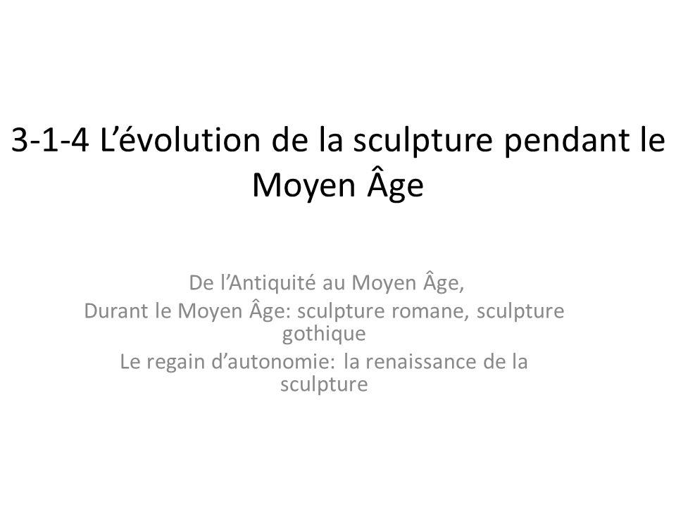 3-1-4 L'évolution de la sculpture pendant le Moyen Âge