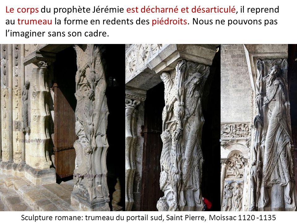 Le corps du prophète Jérémie est décharné et désarticulé, il reprend au trumeau la forme en redents des piédroits. Nous ne pouvons pas l'imaginer sans son cadre.