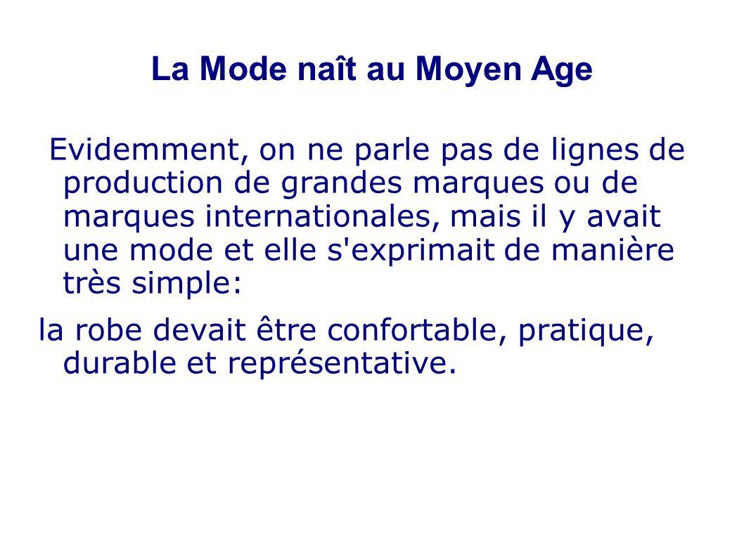 La Mode naît au Moyen Age