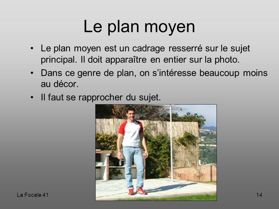 Le plan moyen Le plan moyen est un cadrage resserré sur le sujet principal. Il doit apparaître en entier sur la photo.