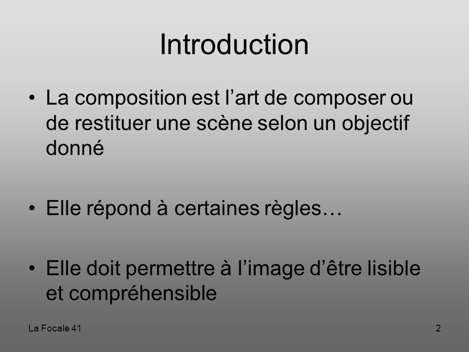 Introduction La composition est l'art de composer ou de restituer une scène selon un objectif donné.