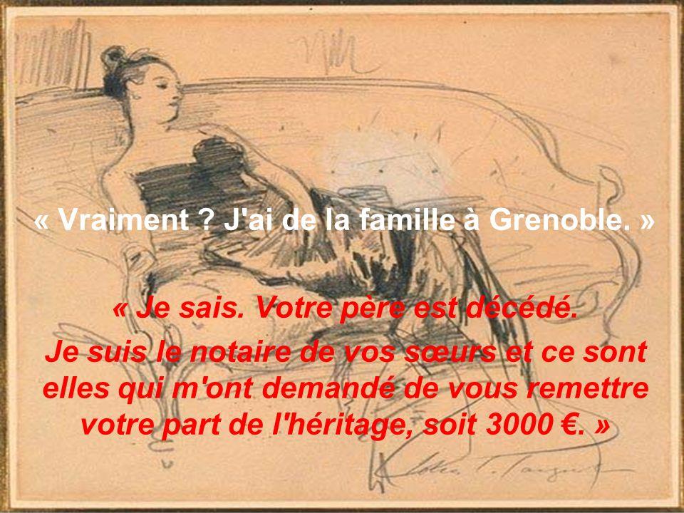 « Vraiment J ai de la famille à Grenoble. »