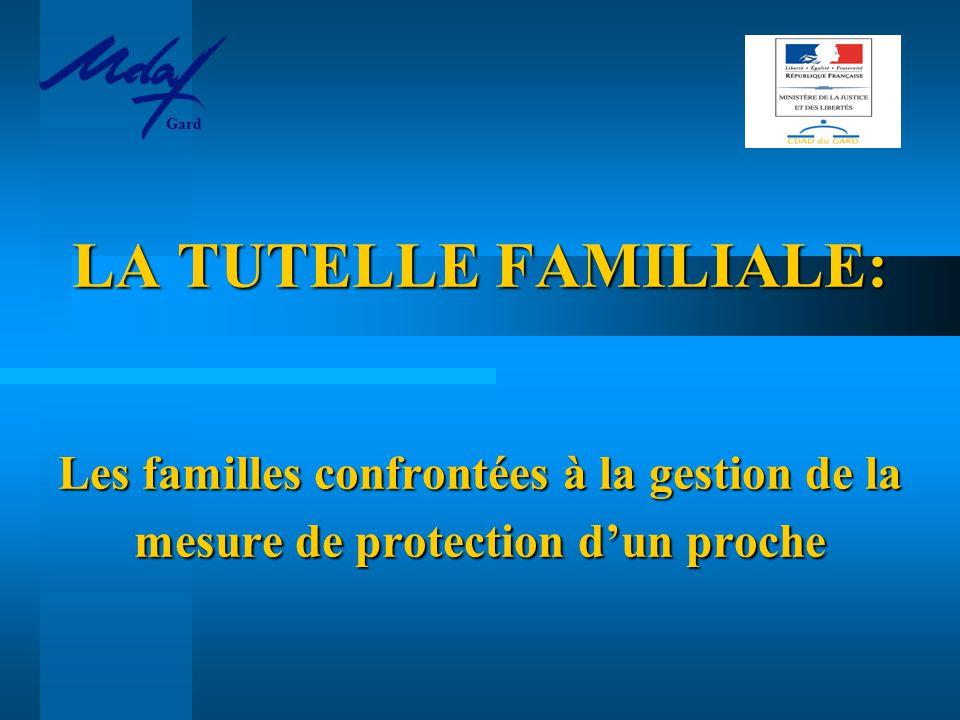 Gard LA TUTELLE FAMILIALE: Les familles confrontées à la gestion de la mesure de protection d'un proche.