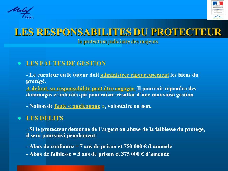 LES RESPONSABILITES DU PROTECTEUR la protection judiciaire des majeurs