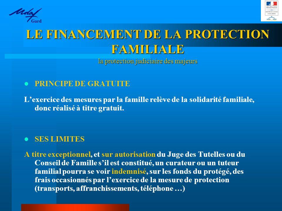 Gard LE FINANCEMENT DE LA PROTECTION FAMILIALE la protection judiciaire des majeurs. PRINCIPE DE GRATUITE.