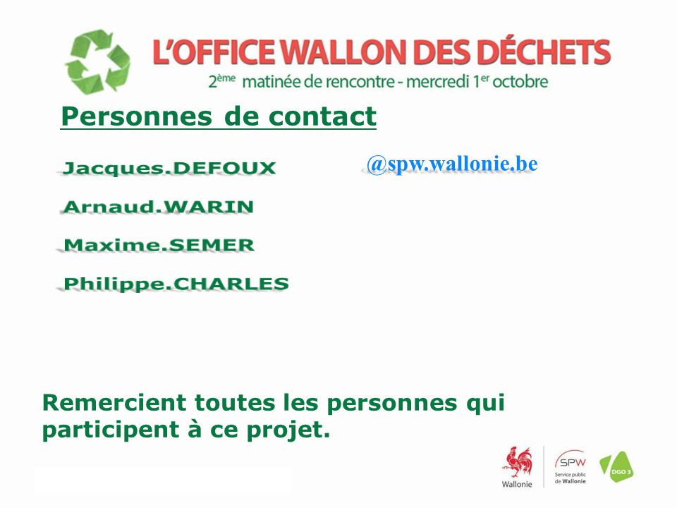 Personnes de contact Jacques.DEFOUX @spw.wallonie.be Arnaud.WARIN