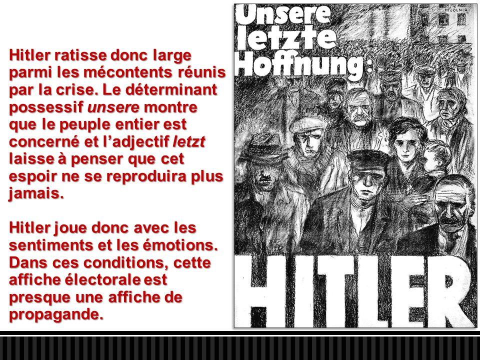 Hitler ratisse donc large parmi les mécontents réunis par la crise