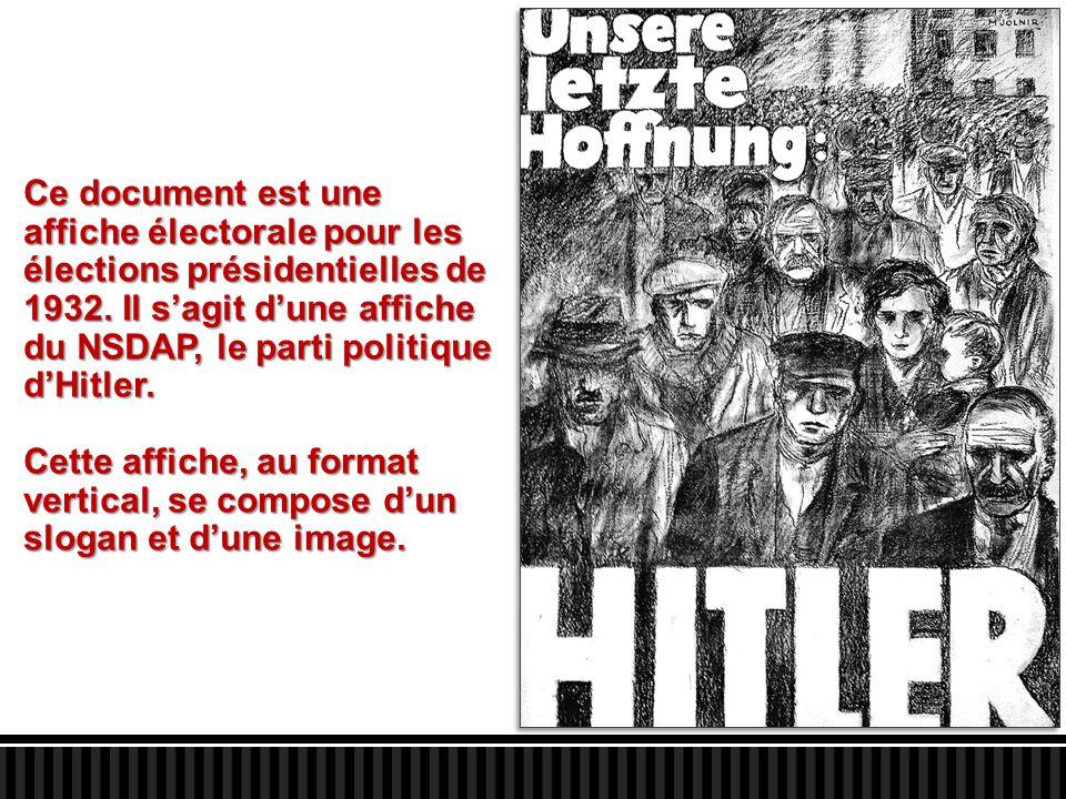 Ce document est une affiche électorale pour les élections présidentielles de 1932. Il s'agit d'une affiche du NSDAP, le parti politique d'Hitler.
