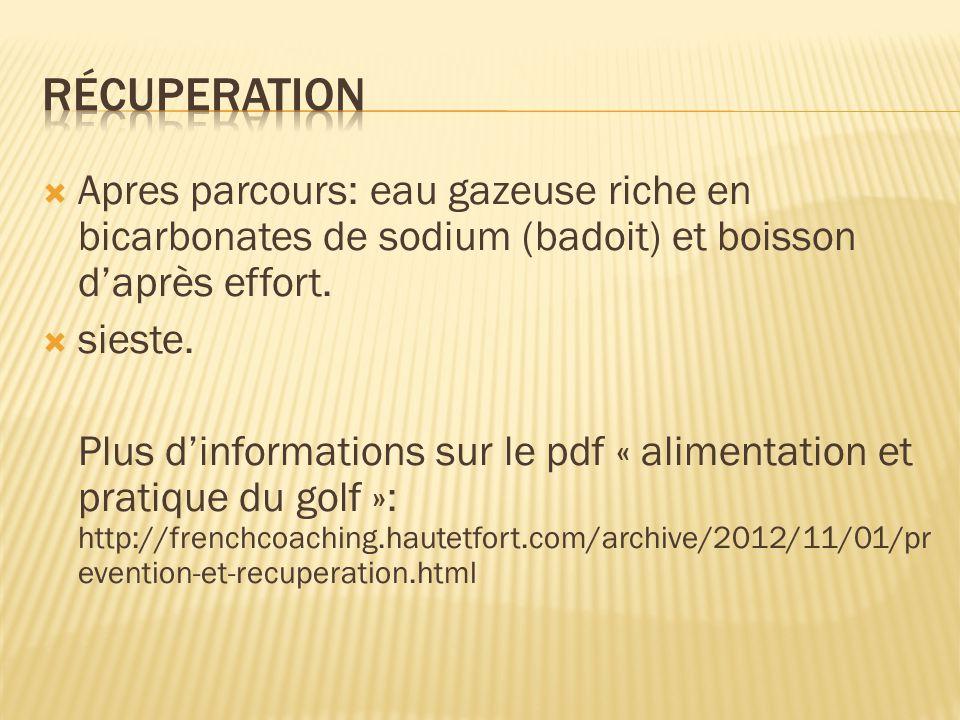 récuperation Apres parcours: eau gazeuse riche en bicarbonates de sodium (badoit) et boisson d'après effort.