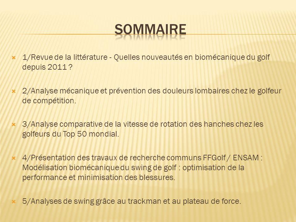 SOMMAIRE 1/Revue de la littérature - Quelles nouveautés en biomécanique du golf depuis 2011