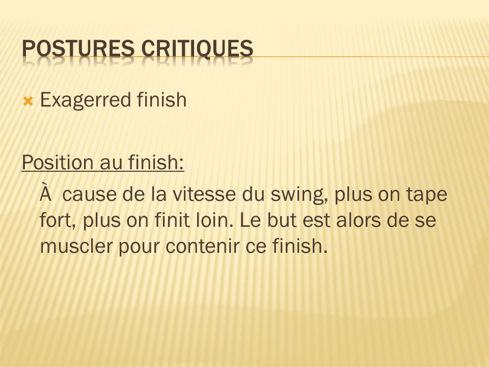 Postures critiques Exagerred finish Position au finish: