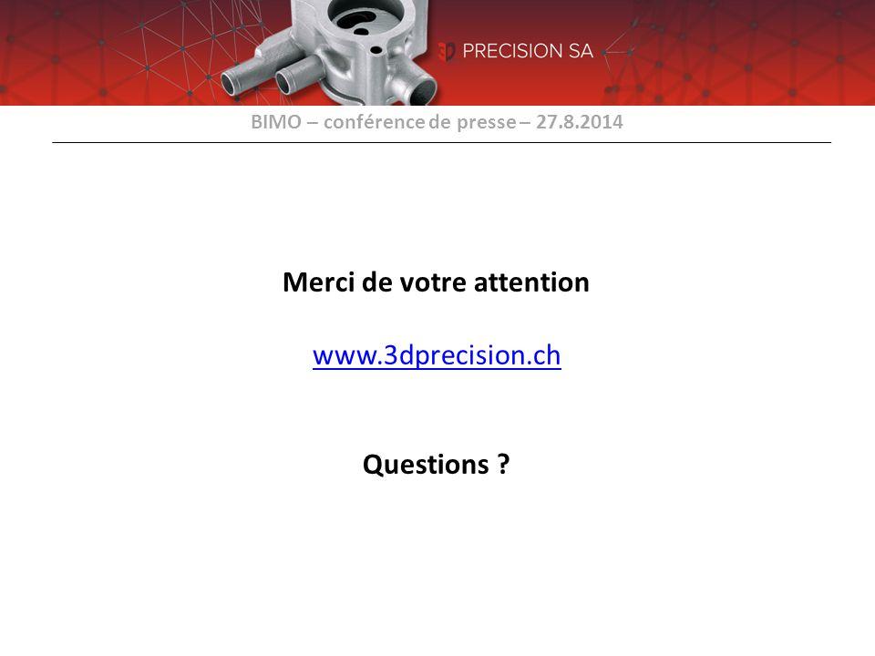 Merci de votre attention www.3dprecision.ch Questions