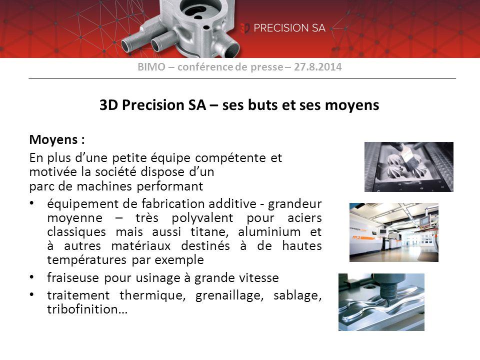 3D Precision SA – ses buts et ses moyens