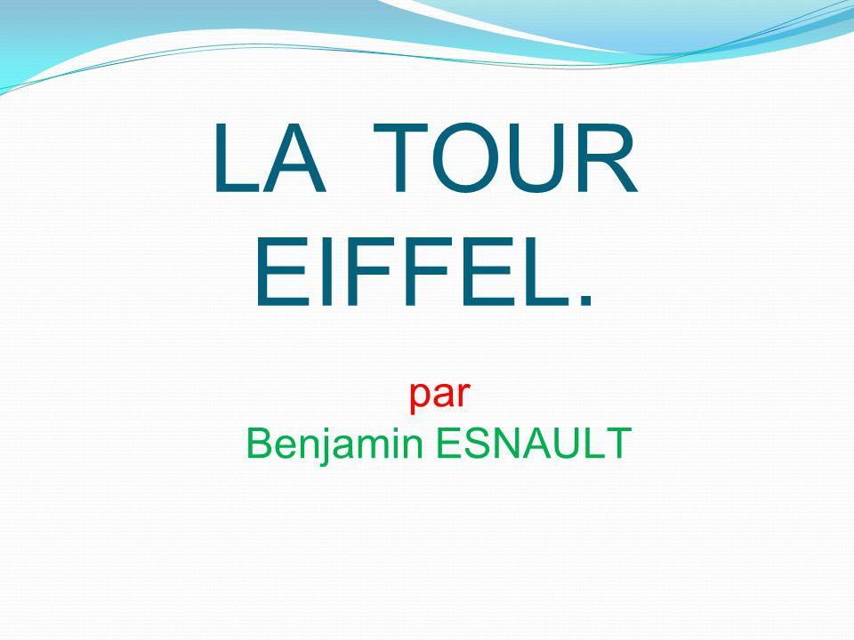 LA TOUR EIFFEL. par Benjamin ESNAULT