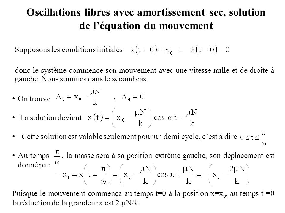 Oscillations libres avec amortissement sec, solution de l'équation du mouvement
