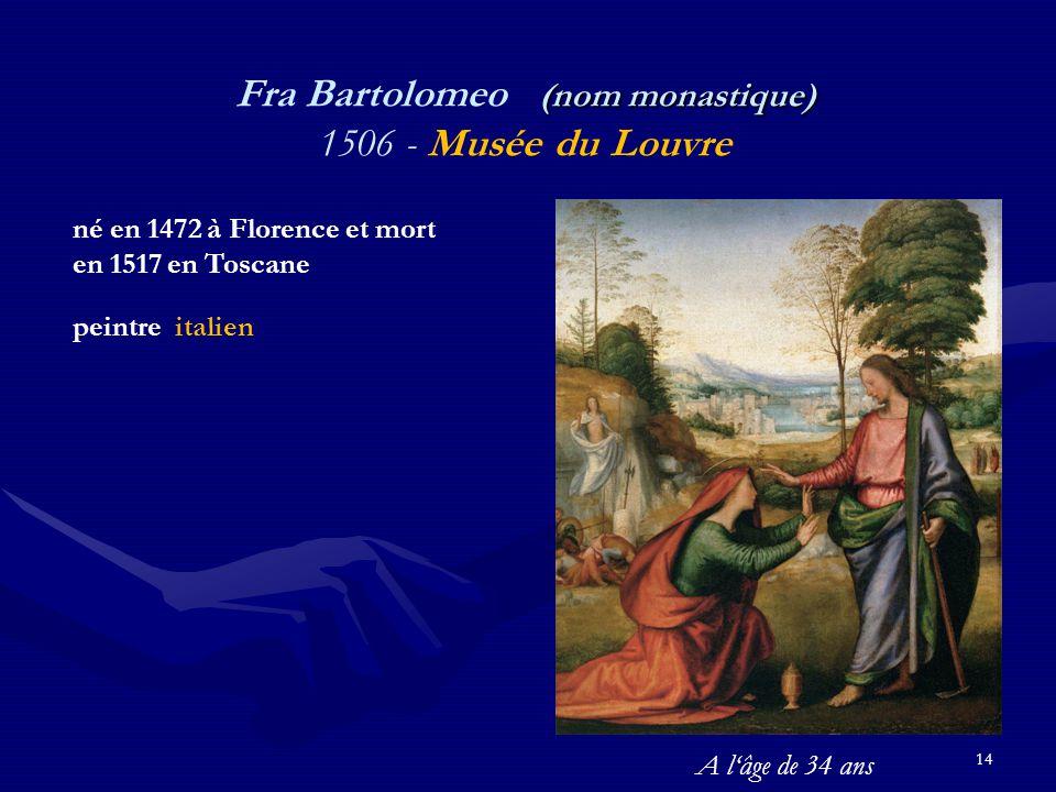 Fra Bartolomeo (nom monastique) 1506 - Musée du Louvre
