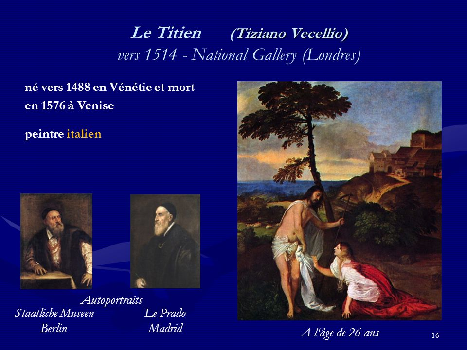 Le Titien (Tiziano Vecellio) vers 1514 - National Gallery (Londres)