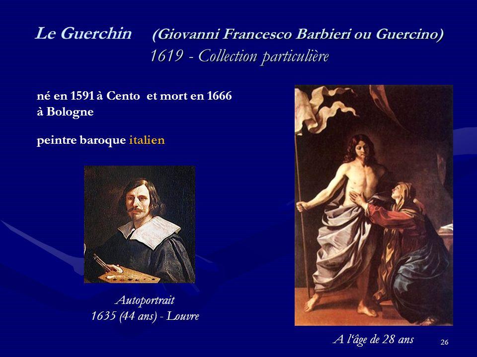 Le Guerchin (Giovanni Francesco Barbieri ou Guercino) 1619 - Collection particulière