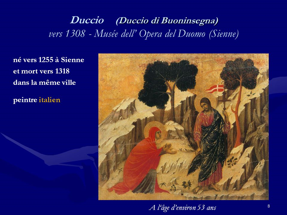 Duccio (Duccio di Buoninsegna) vers 1308 - Musée dell' Opera del Duomo (Sienne)