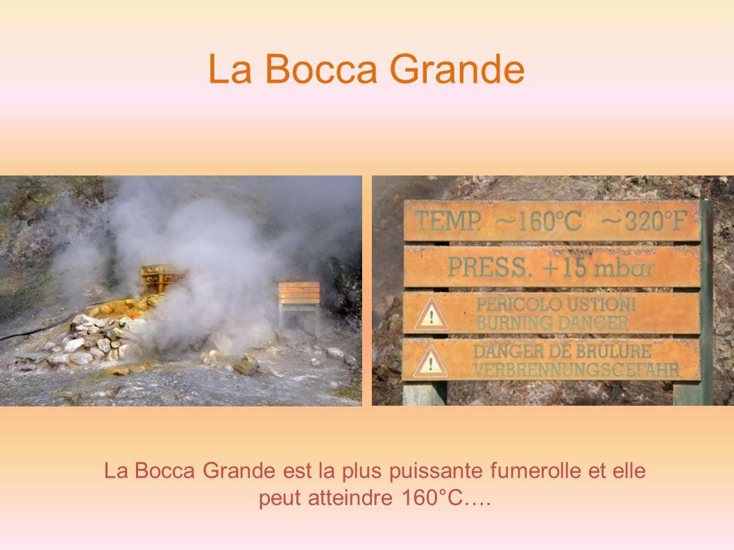 La Bocca Grande La Bocca Grande est la plus puissante fumerolle et elle peut atteindre 160°C….