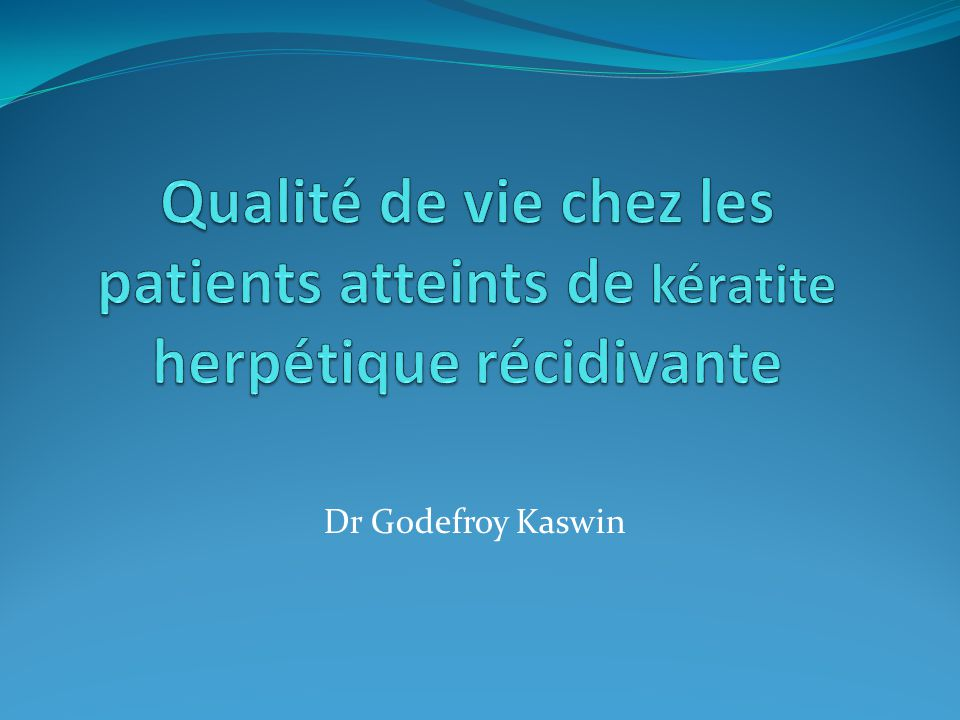 Qualité de vie chez les patients atteints de kératite herpétique récidivante