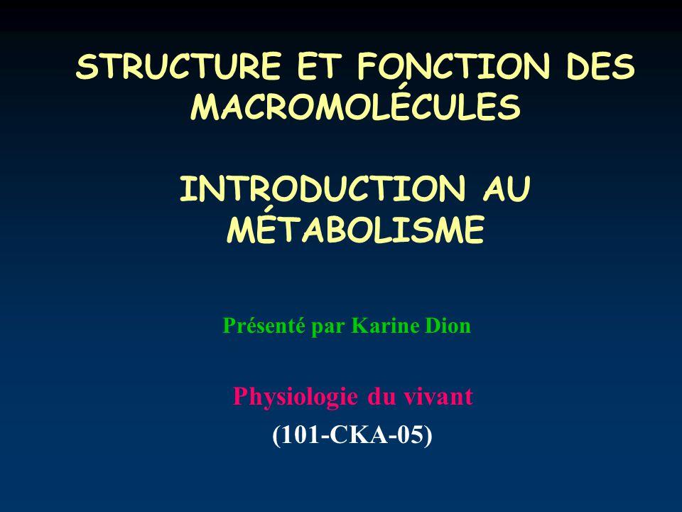 STRUCTURE ET FONCTION DES MACROMOLÉCULES INTRODUCTION AU MÉTABOLISME
