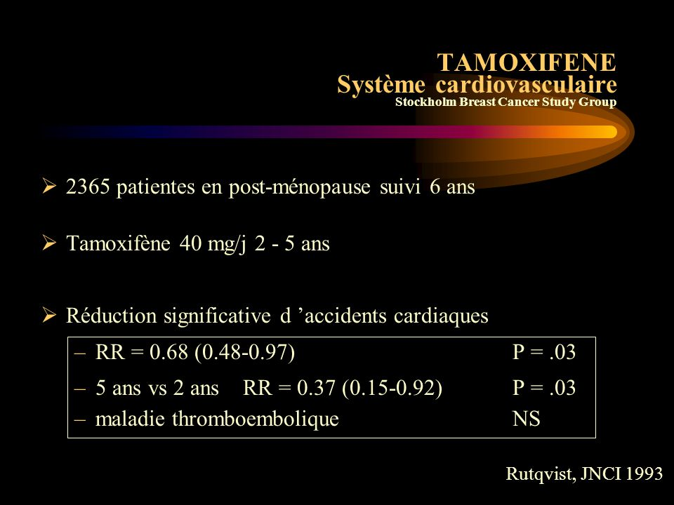 TAMOXIFENE Système cardiovasculaire Stockholm Breast Cancer Study Group