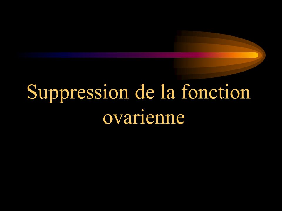 Suppression de la fonction ovarienne