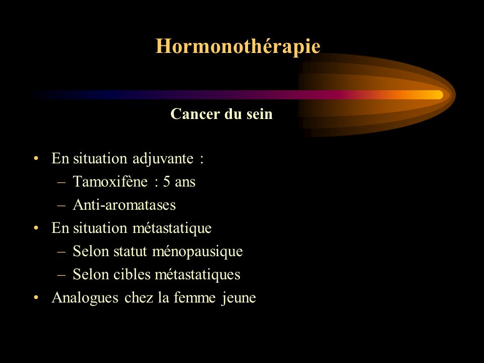 Hormonothérapie Cancer du sein En situation adjuvante :