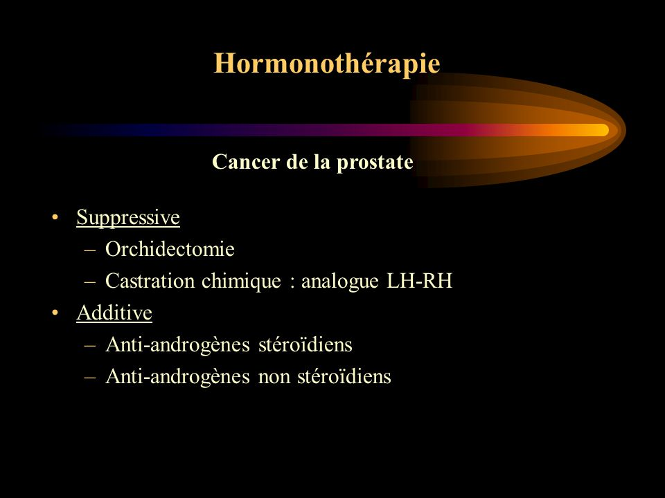 Hormonothérapie Cancer de la prostate Suppressive Orchidectomie