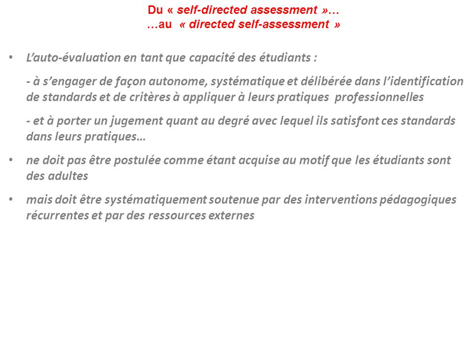 Du « self-directed assessment »… …au « directed self-assessment »