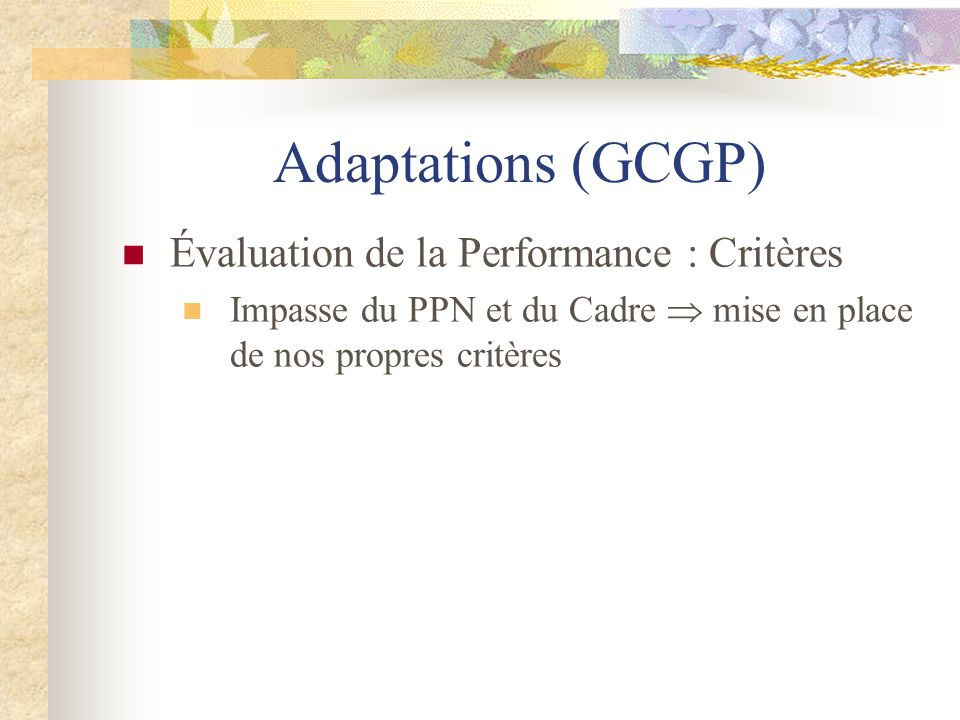 Adaptations (GCGP) Évaluation de la Performance : Critères