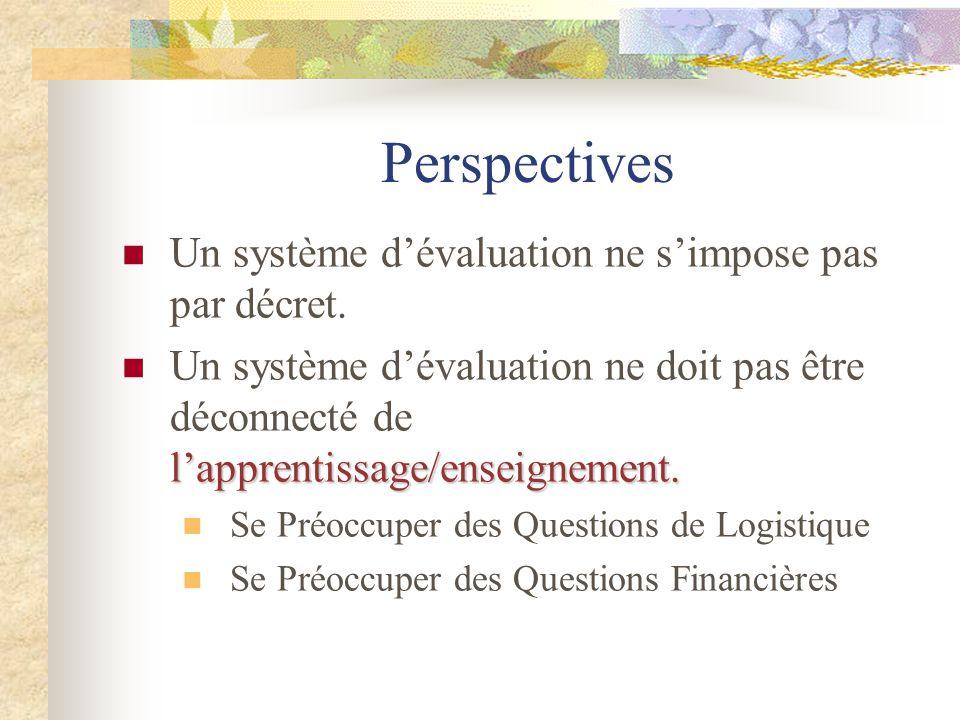 Perspectives Un système d'évaluation ne s'impose pas par décret.
