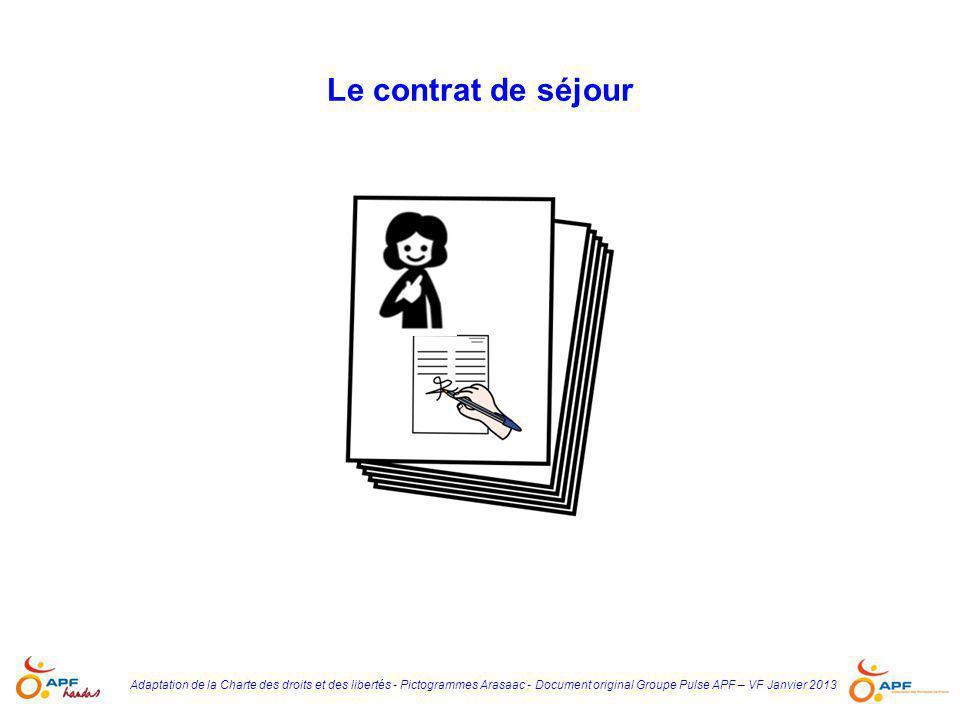 Le contrat de séjour Adaptation de la Charte des droits et des libertés - Pictogrammes Arasaac - Document original Groupe Pulse APF – VF Janvier 2013.