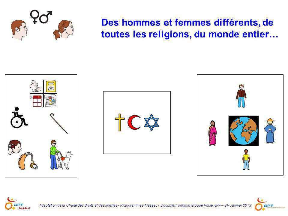 Des hommes et femmes différents, de toutes les religions, du monde entier…