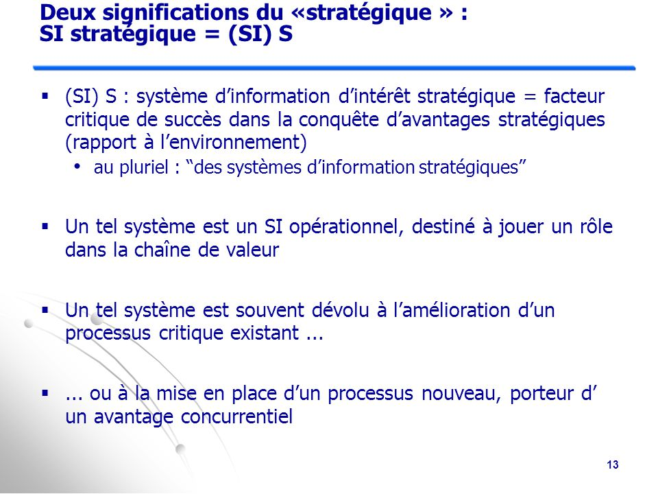 Deux significations du «stratégique » : SI stratégique = (SI) S