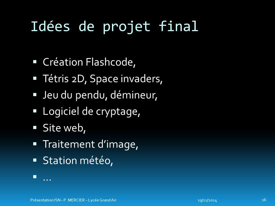 Idées de projet final Création Flashcode, Tétris 2D, Space invaders,