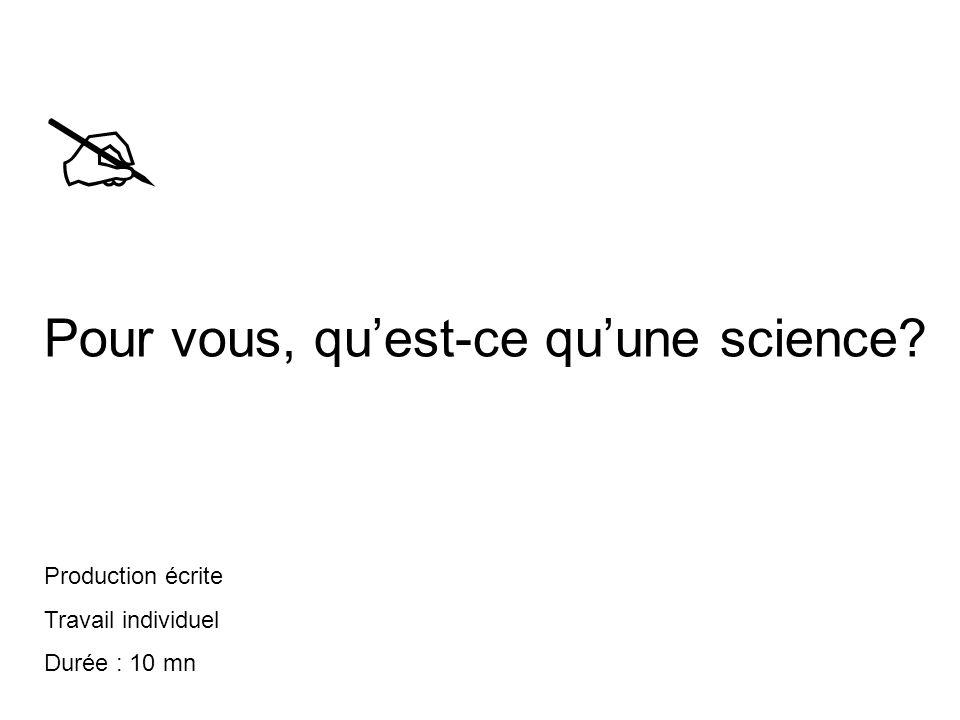  Pour vous, qu'est-ce qu'une science Production écrite