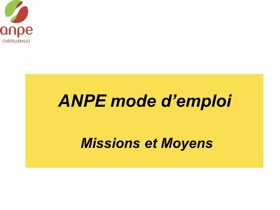 ANPE mode d'emploi Missions et Moyens