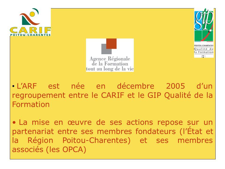 L'ARF est née en décembre 2005 d'un regroupement entre le CARIF et le GIP Qualité de la Formation