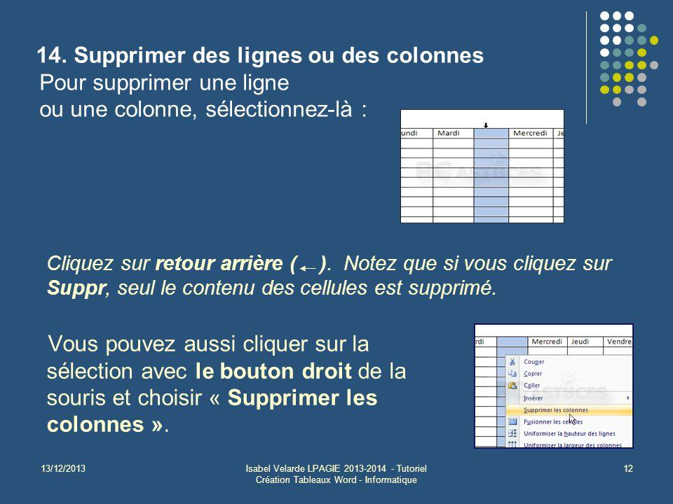 Supprimer des lignes ou des colonnes Pour supprimer une ligne ou une colonne, sélectionnez-là :