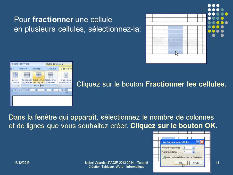 Pour fractionner une cellule en plusieurs cellules, sélectionnez-la: