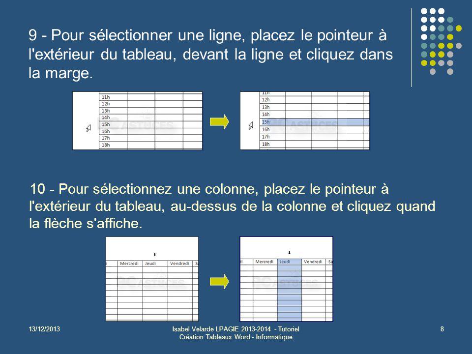 9 - Pour sélectionner une ligne, placez le pointeur à l extérieur du tableau, devant la ligne et cliquez dans la marge.