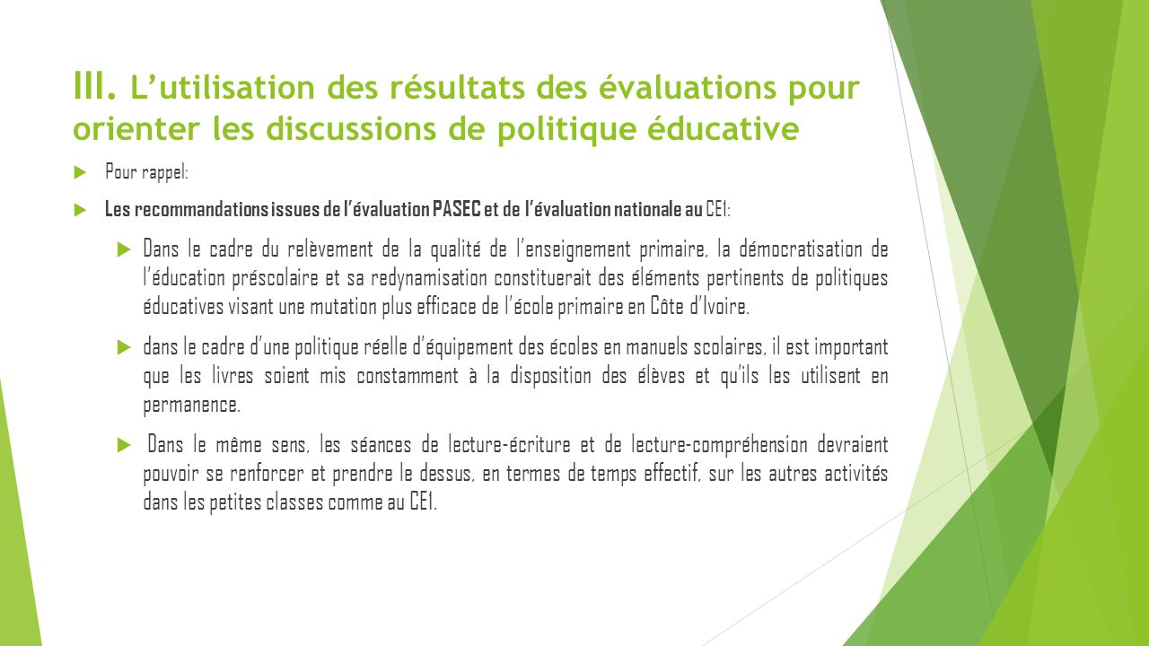 III. L'utilisation des résultats des évaluations pour orienter les discussions de politique éducative
