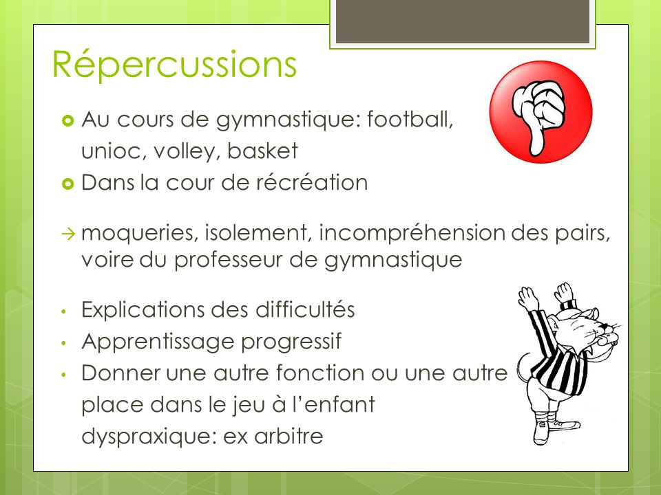 Répercussions Au cours de gymnastique: football, unioc, volley, basket