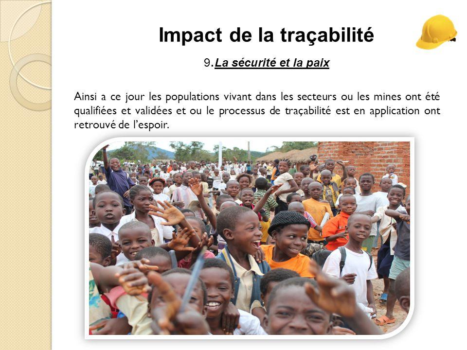 Impact de la traçabilité 9.La sécurité et la paix