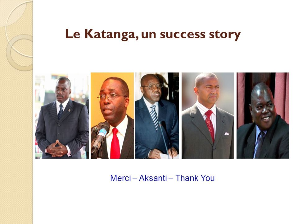 Le Katanga, un success story
