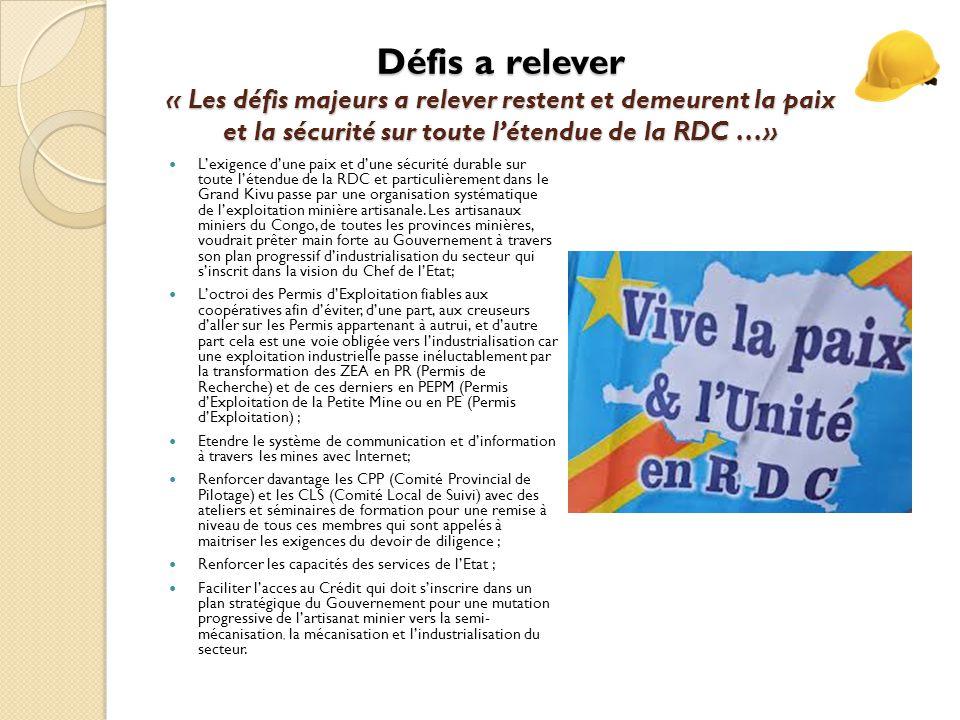 Défis a relever « Les défis majeurs a relever restent et demeurent la paix et la sécurité sur toute l'étendue de la RDC …»